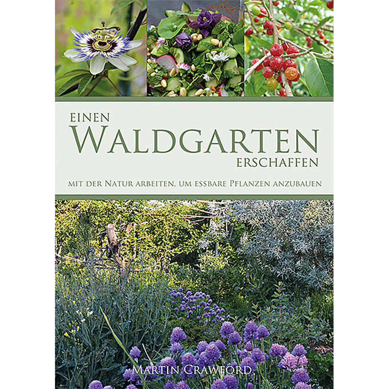 Einen Waldgarten erschaffen - Martin Crawford